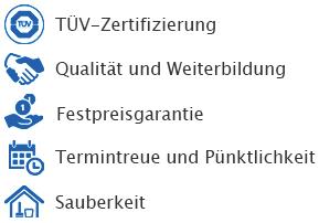 Unser 5 Sterne Service: TÜV-Zertifizierung, Qualität und Weiterbildung, Festpreisgarantie, Termintreue und Pünktlichkeit, Sauberkeit